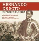 Hernando de Soto Explores Florida - Exploration of the Americas - US History 3rd Grade - Children's Exploration Books Cover Image