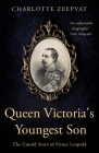 Queen Victoria's Youngest Son: The untold story of Prince Leopold Cover Image