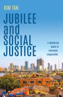 Jubilee and Social Justice: A Dangerous Quest to Overcome Inequalities Cover Image