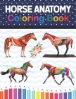 Horse Anatomy Coloring Book: Introduction to veterinary anatomy. The New Surprising Magnificent Learning Structure For Veterinary Anatomy Students. Cover Image