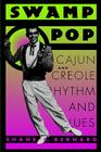 Swamp Pop: Cajun and Creole Rhythm and Blues (American Made Music) Cover Image