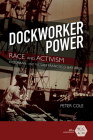 Dockworker Power: Race and Activism in Durban and the San Francisco Bay Area (Working Class in American History) Cover Image