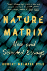 Nature Matrix: New and Selected Essays Cover Image