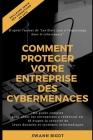 Comment protéger votre entreprise des cybermenaces ?: Un guide complet pour aider les entreprises à renforcer en 18 étapes la sécurité de leurs donnée Cover Image