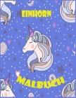 Einhorn Malbuch: Ein interessantes Malbuch für Mädchen und Jungen im Alter von 8-12with 100 lustigen Entwürfen Cover Image