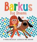 Barkus Dog Dreams: Book 2 (Dog Books for Kids, Children's Book Series, Books for Early Readers) Cover Image