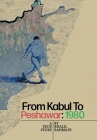 From Kabul to Peshawar: 1980: A True Story Cover Image