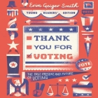Thank You for Voting: The Past, Present, and Future of Voting Cover Image