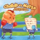 Challah vs. Matza: A Passover Story Cover Image