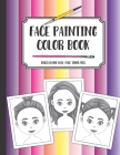 Face painting color book: Girls blank full-face templates: A workbook to draw, sketch or color design ideas Cover Image