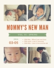 Mommy's New Man, Vol. 01: 2016 Spring: Spring (2016.03 - 2016.05) Cover Image