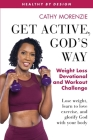 Get Active, God's Way: Weight Loss Devotional and Workout Challenge: Lose weight, learn to love exercise, and glorify God with your body (Healthy by Design #5) Cover Image