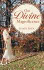Our Divine Magnificence Cover Image