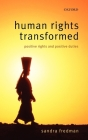Human Rights Transformed: Positive Rights and Positive Duties Cover Image