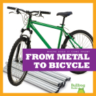 From Metal to Bicycle (Where Does It Come From?) Cover Image