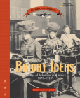 Bright Ideas: The Age of Invention in America 1870-1910 Cover Image