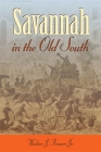 Savannah in the Old South (Wormsloe Foundation Publication #9) Cover Image