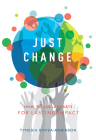 Just Change: How to Collaborate for Lasting Impact Cover Image