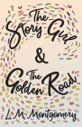 The Story Girl & The Golden Road Cover Image