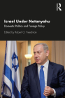 Israel Under Netanyahu: Domestic Politics and Foreign Policy Cover Image