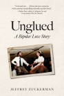 Unglued: A Bipolar Love Story Cover Image