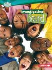 Investigating Sound (Searchlight Books: How Does Energy Work?) Cover Image