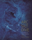 ARC Silt Dive: The Works of Sheba Chhachhi Cover Image