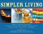 Simpler Living: A Back to Basics Guide to Cleaning, Furnishing, Storing, Decluttering, Streamlining, Organizing, and More Cover Image