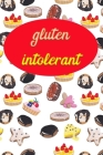 Gluten Intolerant: Notebook Diary or Logbook for Recording Foods that Trigger Digestive Allergies and Sensitivities Cover Image