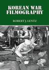 Korean War Filmography: 91 English Language Features Through 2000 Cover Image