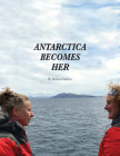 Antarctica Becomes Her (Extreme Latitudes #1) Cover Image