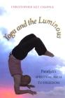 Yoga and the Luminous: Patañjali's Spiritual Path to Freedom Cover Image