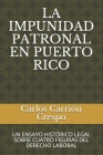 La Impunidad Patronal En Puerto Rico: Un Ensayo Histórico Legal Sobre Cuatro Figuras del Derecho Laboral Cover Image