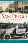San Diego Yesterday (American Chronicles (History Press)) Cover Image