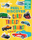 Peel + Discover: Cars! Trucks! Trains! And More Cover Image