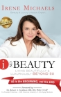 I On Beauty: Living Beautifully and Luxuriously Beyond 50 Cover Image