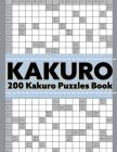 Kakuro: 200 Kakuro Puzzles Book Cover Image
