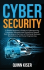 Cybersecurity: A Simple Beginner's Guide to Cybersecurity, Computer Networks and Protecting Oneself from Hacking in the Form of Phish Cover Image