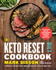 The Keto Reset Diet Cookbook: 150 Low-Carb, High-Fat Ketogenic Recipes to Boost Weight Loss: A Keto Diet Cookbook Cover Image