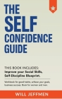 The Self Confidence Guide: Improve your Social Skills. Workbook for good habits, achieve your goals, business success. Cover Image