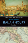 Italian Hours (Stanfords Travel Classics #12) Cover Image