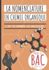 La nomenclature en chimie organique: Idéal BAC! Apprendre à nommer les molécules de chimie organique avec des méthodes expliquées pas à pas et s'entra Cover Image
