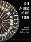 Lost Teachings of the Runes: Northern Mysteries and the Wheel of Life Cover Image