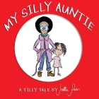 My Silly Auntie: Children's Funny Picture Book Cover Image