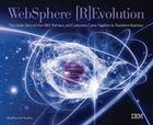 WebSphere [R]Evolution: The Inside Story of How IBM, Partners, and Customers Came Together to Transform Business Cover Image