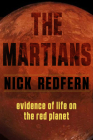 The Martians: Evidence of Life on the Red Planet  Cover Image