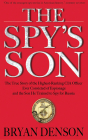 The Spy's Son: The True Story of the Highest-Ranking CIA Officer Ever Convicted of Espionage and the Son He Trained to Spy for Russia Cover Image
