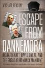 Escape from Dannemora: Richard Matt, David Sweat, and the Great Adirondack Manhunt Cover Image