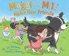 Maggi and Milo Make New Friends Cover Image