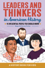 Leaders and Thinkers in American History: A Childrens History Book: 15 Influential People You Should Know Cover Image